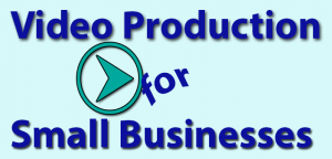 Small business video production Miami, Fort Lauderdale, Palm Beach