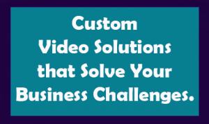 video production for custom solutions for corporations