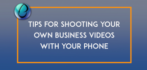 tips for shooting business videos at home with your iphone or android